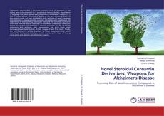 Novel Steroidal Curcumin Derivatives: Weapons for Alzheimer's Disease kitap kapağı