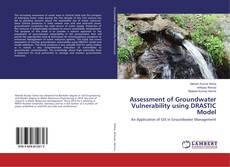 Bookcover of Assessment of Groundwater Vulnerability using DRASTIC Model