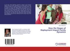 Bookcover of How the Stages of Deployment Impact Family Dynamics