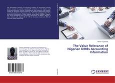 Bookcover of The Value Relevance of Nigerian DMBs Accounting Information