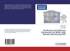Hardware and Software framework for M2M, with Remote Monitoring POC kitap kapağı
