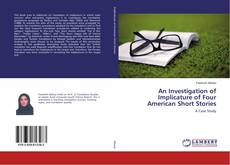 Borítókép a  An Investigation of Implicature of Four American Short Stories - hoz