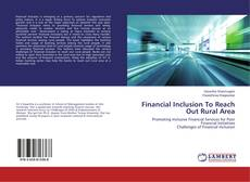 Buchcover von Financial Inclusion To Reach Out Rural Area