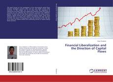 Financial Liberalization and the Direction of Capital Flows kitap kapağı
