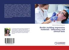 Copertina di Border molding impression materials - laboratory and clinical tests