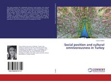 Bookcover of Social position and cultural omnivorousness in Turkey