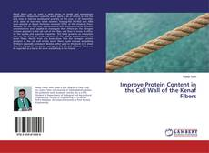 Обложка Improve Protein Content in the Cell Wall of the Kenaf Fibers