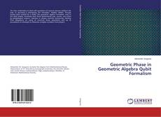 Bookcover of Geometric Phase in Geometric Algebra Qubit Formalism