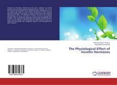 Bookcover of The Physiological Effect of Incretin Hormones