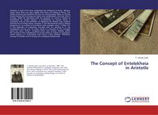 Couverture de The Concept of Entelekheia in Aristotle
