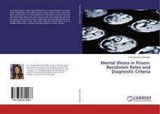 Bookcover of Mental Illness in Prison: Recidivism Rates and Diagnostic Criteria