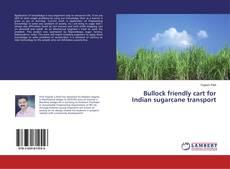 Couverture de Bullock friendly cart for Indian sugarcane transport