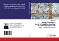 Bookcover of The History of the Presbyterian Church of the Philippines (1977-2004)