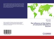 Bookcover of The influence of the factors of consumer behavior in tourism