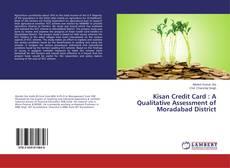 Buchcover von Kisan Credit Card : A Qualitative Assessment of Moradabad District