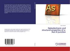 Bookcover of Optoelectronic and structural properties of a-As/c-Si junction