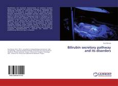 Bookcover of Bilirubin secretory pathway and its disorders