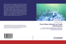 Bookcover of From Mass Atrocity to Truth Commission