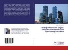 Introspective view to job-design & Absenteeism in morden organization的封面