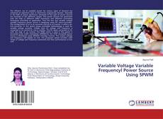 Couverture de Variable Voltage Variable Frequencyl Power Source Using SPWM