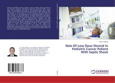 Bookcover of Role Of Low Dose Steroid In Pediatric Cancer Patient With Septic Shock