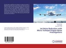 Capa do livro de Jet Noise Reduction with Micro Turbojet Engine Noise Investigations