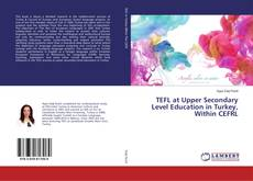 Bookcover of TEFL at Upper Secondary Level Education in Turkey, Within CEFRL