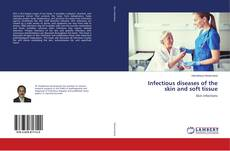 Bookcover of Infectious diseases of the skin and soft tissue