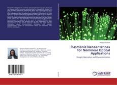 Bookcover of Plasmonic Nanoantennas for Nonlinear Optical Applications