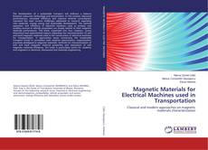 Bookcover of Magnetic Materials for Electrical Machines used in Transportation