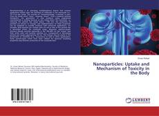 Capa do livro de Nanoparticles: Uptake and Mechanism of Toxicity in the Body