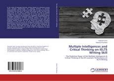 Multiple Intelligences and Critical Thinking on IELTS Writing Skill kitap kapağı