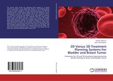 Copertina di 2D Versus 3D Treatment Planning Systems For Bladder and Breast Tumor