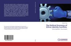 Bookcover of The Political Economy of Ethnic Identity Conflicts: