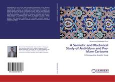 Bookcover of A Semiotic and Rhetorical Study of Anti-Islam and Pro-Islam Cartoons