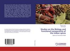Capa do livro de Studies on the Biology and Functional components of the Indian spices
