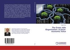 Bookcover of The Green Jobs Organization: A Socio-economic Value