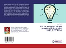 Bookcover of AGC of Two Area System Using PI with Scheduled SMES & TCPS Unit