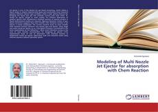 Bookcover of Modeling of Multi Nozzle Jet Ejector for absorption with Chem Reaction