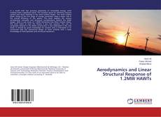 Bookcover of Aerodynamics and Linear Structural Response of 1.2MW HAWTs