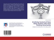 Bookcover of H-Infinity Control of Time Delay System with Time Varying Uncertainty