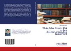 Borítókép a  White-Collar Crime in 21st century (detection,prosecution &prevention) - hoz