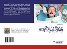 Portada del libro de Effect of Asthma on Dentoalveolar Morphology among 7-12 Years Children