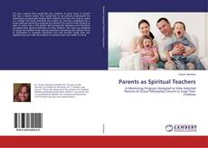 Bookcover of Parents as Spiritual Teachers