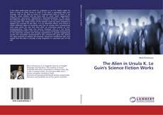 Обложка The Alien in Ursula K. Le Guin's Science Fiction Works