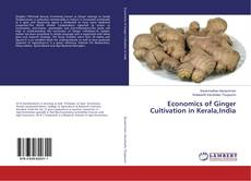 Bookcover of Economics of Ginger Cultivation in Kerala,India