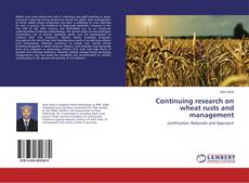 Bookcover of Continuing research on wheat rusts and management