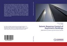 Couverture de Seismic Response Control of Asymmetric Buildings