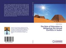 Bookcover of The Role of Education in Mitigating the Armed Conflicts in Sudan