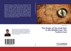 Bookcover of The Origin of the Cold War in the Middle East: The Turkish Case